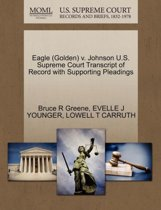 Eagle (Golden) V. Johnson U.S. Supreme Court Transcript of Record with Supporting Pleadings