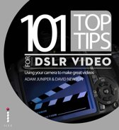 101 Top Tips for DSLR Video