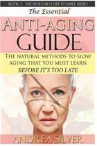 The Essential Anti-Aging Guide