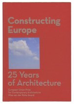 Constructing Europe. 25 years of Architecture
