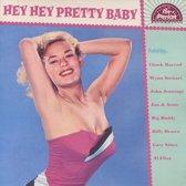 Hey Hey Pretty Baby