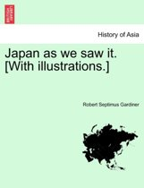 Japan as We Saw It. [With Illustrations.]