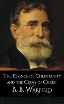 The Essence of Christianity and the Cross of Christ