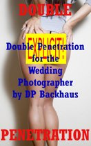 Double Penetration For the Wedding Photographer (An MMF Anal Threesome Sex Erotica Story)