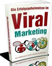 Die Erfolgsgeheimnisse im Viral Marketing