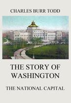 The Story of Washington - The National Capital