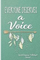 Speech-Language Pathologist Journal: Everyone Deserves a Voice