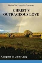 Christ's Outrageous Love