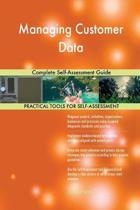 Managing Customer Data Complete Self-Assessment Guide
