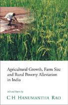 Agricultural Growth, Farm Size and Rural Poverty Alleviation in India