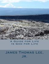A Guide for Life Is God for Life