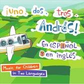 Uno, Dos, Tres, Andres! En Espanol y en Ingles