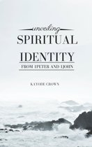Unveiling Spiritual Identity From 1Peter and 1John