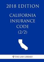 California Insurance Code (2/2) (2018 Edition)