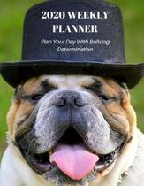 2020 Weekly Planner For English Bulldog Owner: Cute Dog Agenda For Daily Plans - Year Organizer Week Schedule: Gift Appointment Book for Pet Lover - F