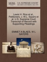 Lewis H. Rice Et Al., Petitioners, V. W.L. Sayers Et Al. U.S. Supreme Court Transcript of Record with Supporting Pleadings
