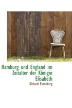 Hamburg Und England Im Zeitalter Der Konigin Elisabeth