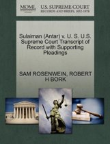 Sulaiman (Antar) V. U. S. U.S. Supreme Court Transcript of Record with Supporting Pleadings