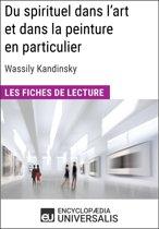 Du spirituel dans l'art et dans la peinture en particulier de Wassily Kandinsky (Les Fiches de lecture d'Universalis)