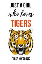 Just A Girl Who Loves Tigers