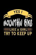 Yes I Mountain Bike Like a Girl Try to Keep Up