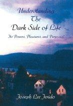 Understanding the Dark Side of Life