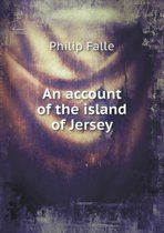 An Account of the Island of Jersey