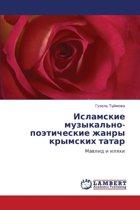 Islamskie Muzykal'no-Poeticheskie Zhanry Krymskikh Tatar