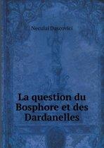 La Question Du Bosphore Et Des Dardanelles