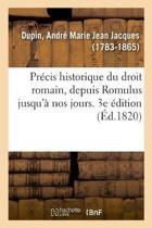 Pr cis Historique Du Droit Romain, Depuis Romulus Jusqu' Nos Jours. 3e dition