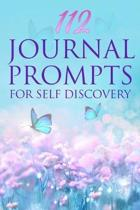 112 Journal Prompts For Self Discovery