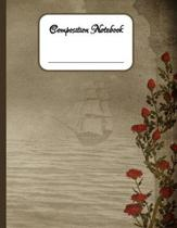 Composition Notebook: The Perfect Place to take Notes and Organizing your Free Time, School Activities and Works - Sailing Ship - 8,5'' x 11''
