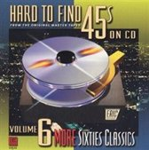 Hard To Find 45s On CD Vol. 6: More '60s Classics