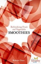 Refreshing Fruit and Vegetable Smoothies