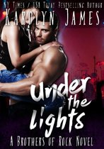 Under the Lights (A Brothers of Rock - GONE BY AUTUMN - novel)