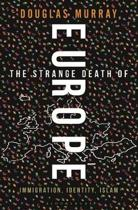 Boek cover The Strange Death of Europe: Immigration, Identity, Islam van Mr Douglas Murray (Hardcover)