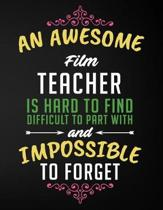 An Awesome Film Teacher Is Hard to Find Difficult to Part with and Impossible to Forget