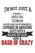 I'm Not Just A Agricultural Technician