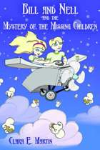 Bill and Nell and the Mystery of the Missing Children