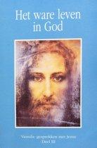 Het ware leven in God / Vassula: gesprekken met Jezus, deel III / Getuigenis