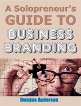 A Solopreneur's Guide to Business Branding