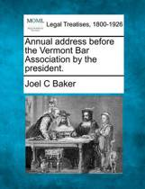 Annual Address Before the Vermont Bar Association by the President.