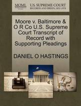 Moore V. Baltimore & O R Co U.S. Supreme Court Transcript of Record with Supporting Pleadings