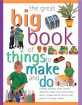 Great Big Book of Things to Make and Do