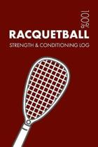 Racquetball Strength and Conditioning Log