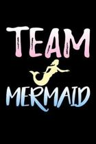 Team Mermaid: Funny Life Moments Journal and Notebook for Boys Girls Men and Women of All Ages. Lined Paper Note Book.