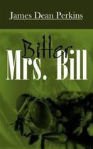 Bitter Mrs. Bill