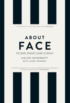 About Face – The Smart Woman's Guide to Beauty: Your Essential Skincare and Make-Up Bible for the Changing face of Beauty