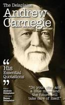 The Delaplaine Andrew Carnegie - His Essential Quotations
