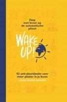 Wake Up!: Stop met leven op de automatische piloot